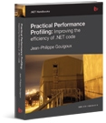 Practical Performance Profiling: Improving the Efficiency of .NET Code