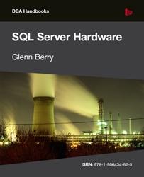 SQL Server Hardware by Glenn Berry