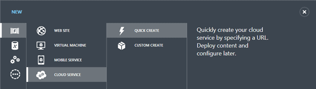Use the Quick Create button to open a dialog for specifying Cloud Service parameters