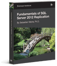 Fundamentals of SQL Server 2012 Replication by Sebastian Meine