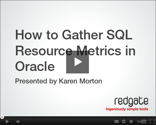 How to Gather SQL Resource Consumption Metrics in Oracle