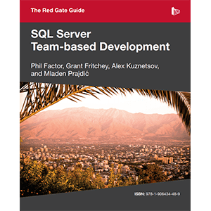 The Redgate Guide to SQL Server Team-based Development