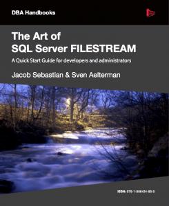 The Art of SQL Server FILESTREAM - Redgate Software