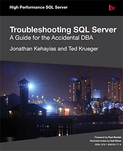 Troubleshooting SQL Server: A Guide for Accidental DBAs
