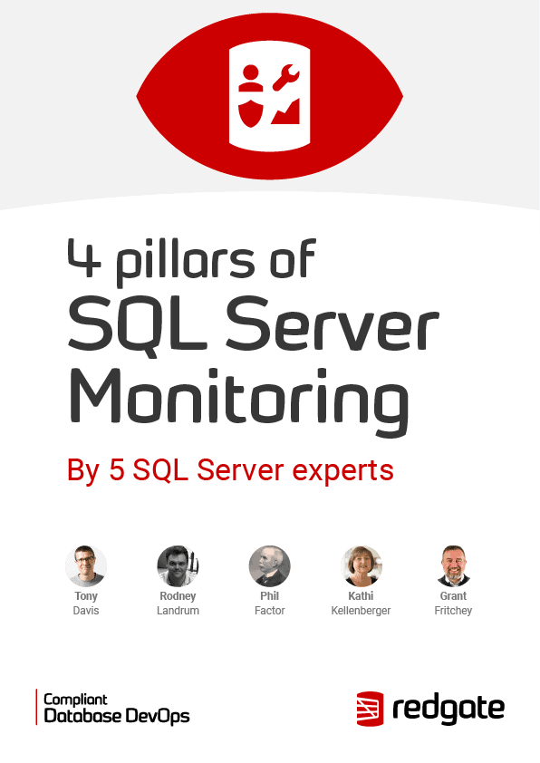 4 Pillars of SQL Server Monitoring