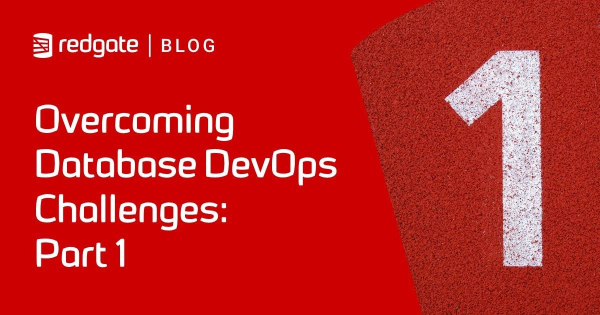 https://www.red-gate.com/wp-content/uploads/2021/05/Database-DevOps-challenges-part-1.jpg